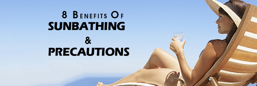 SUN BATHING: 8 ESSENTIAL BENEFITS & PRECAUTIONS